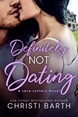 Definitely Not Dating (Love Lottery Book 2) Kindle Edition