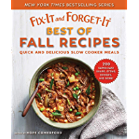 Fix-It and Forget-It Best of Fall Recipes: Quick and Delicious Slow Cooker Meals