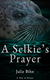 A Selkie's Prayer: A Novella (The Kinyn Chronicles Book 0)