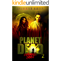 Patient Zero: (A Post-Apocalyptic Zombie Horror) (Planet Dead Book 2)