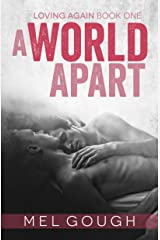 A World Apart: A hurt/comfort MM romance (Loving Again Book 1) Kindle Edition