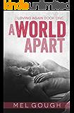 A World Apart: A hurt/comfort MM romance (Loving Again Book 1)