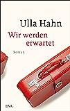 Wir werden erwartet: Roman (German Edition)