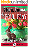 FLORA, FAUNA, and FOUL PLAY: A Ravenwood Cove Cozy Mystery (book 12)