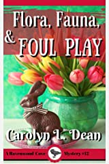 FLORA, FAUNA, and FOUL PLAY: A Ravenwood Cove Cozy Mystery (book 12) Kindle Edition
