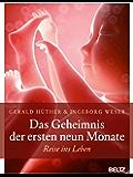 Das Geheimnis der ersten neun Monate: Reise ins Leben (German Edition)