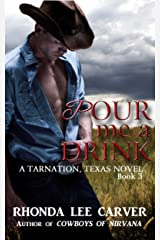 Pour me a Drink (Tarnation, Texas Book 3) Kindle Edition