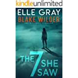 The 7 She Saw (Blake Wilder FBI Mystery Thriller Book 1)