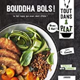 Bouddha bols !: Le bol repas qui nous vient d'Asie !