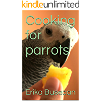 Cooking for parrots