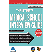 The Ultimate Medical School Interview Guide: 150+ Common Interview Questions, Fully Worked Explanations, Detailed…