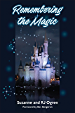 Remembering the Magic: More Stories of Our Walt Disney World Careers