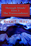 Through Minds Eyes 2: The Transcendence