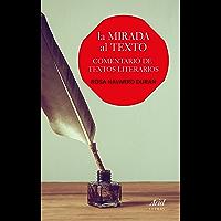La mirada al texto: Comentario de textos literarios