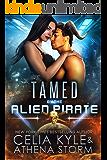 Tamed by the Alien Pirate: A Scifi Alien Romance (Mates of the Kilgari Book 5)
