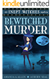 Bewitched Murder: An Inept Witches Mystery