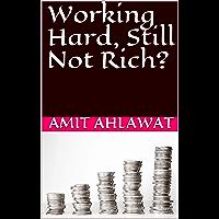Working Hard, Still Not Rich? (English Edition)