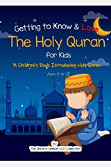Getting to Know & Love the Holy Quran: A Children's Book Introducing the Holy Quran Kindle Edition