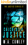 Calculated Justice (Justice series Book 12)