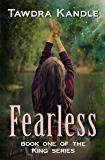 FEARLESS: The King Books (King Series Book 1)