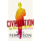 Civilization: The West and the Rest (English Edition)