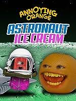 Annoying Orange - Astronaut Ice Cream