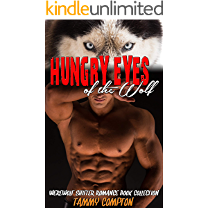 Hungry Eyes of the Wolf: Werewolf Shifter Romance Book Collection