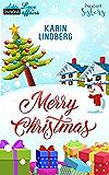 Merry Christmas - Kissed by Santa: Weihnachtsspecial Prescott Sisters und Shanghai Love Affairs (German Edition)