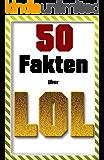 League of Legends - 50 interessante und lustige Fakten über League of Legends