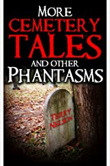 More Cemetery Tales and other Phantasms Kindle Edition
