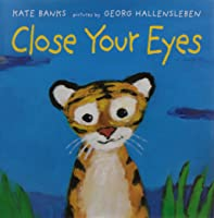Close Your Eyes (New York Times Best Illustrated