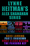 Lynne Heitman's Alex Shanahan Series: Hard Landing, Parts Unknown, First Class Killing, The Pandora Key (The Alex Shanahan Thrillers)