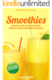 Smoothies: The 21 Day Challenge, Step By Step Easy Plan For Weight Loss And Great Health (FREE e-book included) (Smoothie Recipe Book, Smoothies For Weight Loss, Healthy Smoothies, Green Smoothies)