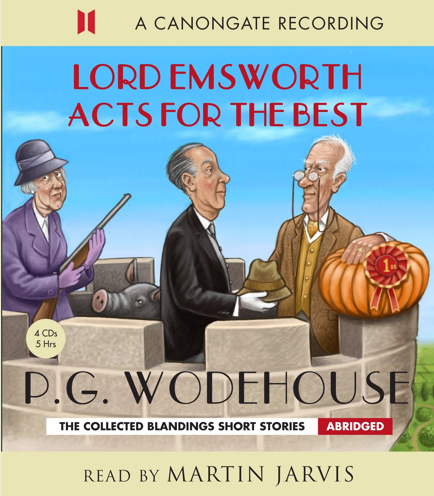 Lord Emsworth Acts for the Best (The Blandings Castle Saga)