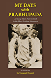 My Days with Prabhupada: A Young Man's Path to God in the Hare Krishna Movement (English Edition)