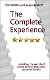 The Complete Experience: Unlocking the secrets of online reviews that drive customer loyalty