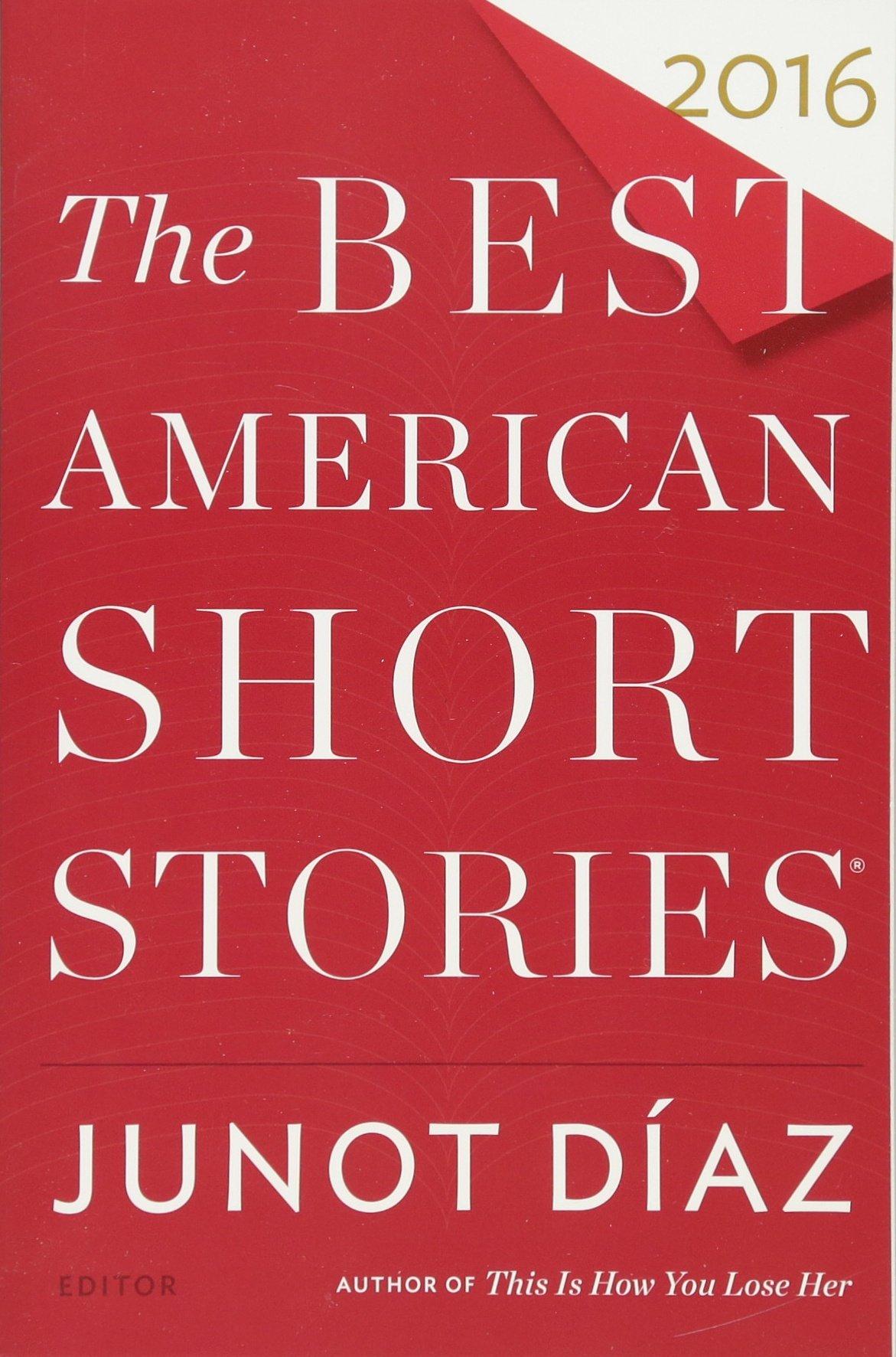 The best american short stories 2016 the best american series junot d az heidi pitlor 9780544582897 amazon com books