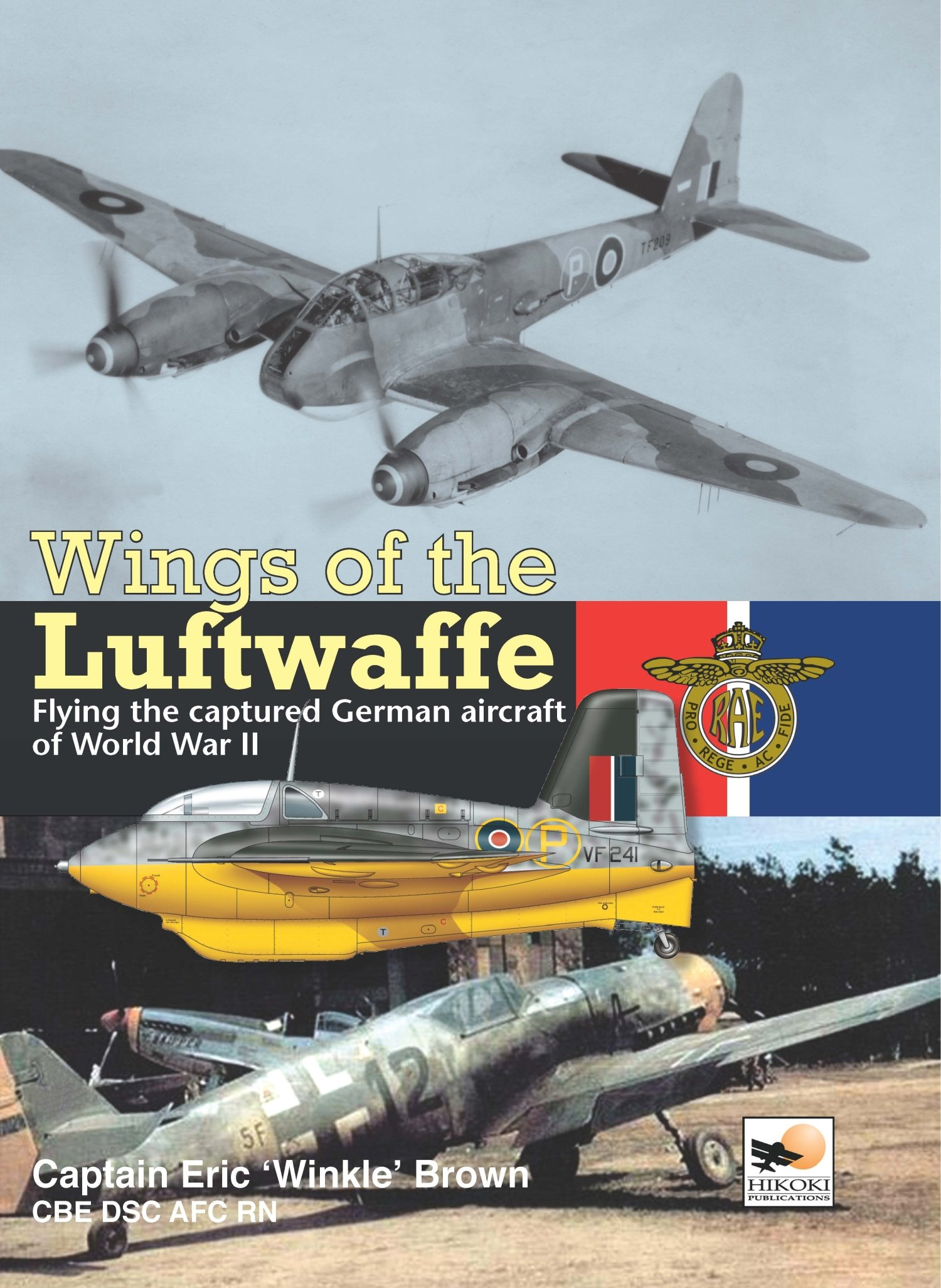 Wings of the Luftwaffe: Flying German Aircraft of World War