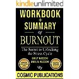 Workbook and Summary: Burnout: The Secret to Unlocking the Stress Cycle by Emily Nagoski and Amelia Nagoski (Cosmic Summary S