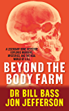 Beyond the Body Farm: A legendary bone detective explores murders, mysteries and the revolution in forensic science (English Edition)