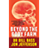 Beyond the Body Farm: A legendary bone detective explores murders, mysteries and the revolution in forensic science