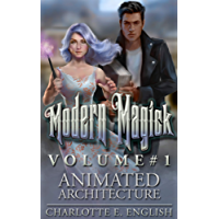 Animated Architecture: Modern Magick, Volume 1 (Modern Magick Collected)