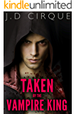 Taken By The Vampire King (Dark Submission Erotica)