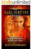 The Gaslighting Effect: A Revealing Look at Psychological Manipulation and Narcissistic Abuse