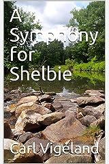 A Symphony for Shelbie Kindle Edition