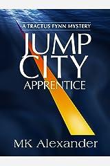 Jump City: Apprentice (A Tractus Fynn Mystery Book 2) Kindle Edition