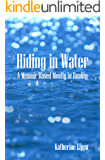 Hiding in Water: A Memoir Based Mostly in Reality