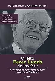 O jeito Peter Lynch de investir: As estratégias vencedoras de quem transformou Wall Street