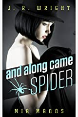 and along came SPIDER ( A Martina Spalding Thriller ) (Spider Series Book 1) Kindle Edition