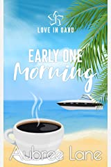 Early One Morning (Love in Oahu Book 1) Kindle Edition